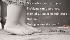 Obstacles cant stop you!