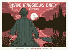 Dave Matthews Band - silkscreen concert poster (click image for more detail) Artist: Methane Studios Venue: Gorge Amphitheatre Location: George, WA Concert Date: Size: x Edition: 1185 George Wa, Dave Matthews Band Posters, The Gorge Amphitheater, Concert Posters, Music Posters, Gig Poster, Band Pictures, Tour Posters, Artist