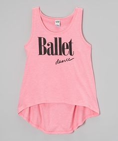 Pink 'Ballet' Hi-Low Tank - Toddler & Girls by Dancewearables #zulily #zulilyfinds