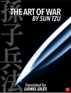 """The Art of War (Chinese: 孫子兵法; pinyin: Sūnzǐ bīngfǎ; literally: """"Master Sun's Rules of Warfare"""") is an ancient Chinese military treatise dating from the 5th cen"""