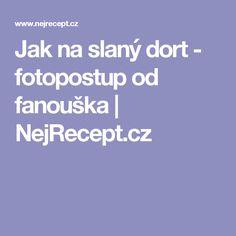 Jak na slaný dort - fotopostup od fanouška | NejRecept.cz