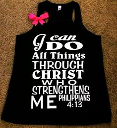 I need this for working out... I need that help. Philippians 4:13 - I can do all things through Christ who strengthens   Ruffles with Love