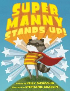 Super Manny Stands Up! New York Times bestselling author Kelly DiPucchio and illustrator Stephanie Graegin bring a lionhearted new hero to life in this tender, sparkling story about standing up for what's right—and finding your inner superpowers. Sparkle Stories, Children's Book Awards, Superhero Capes, Anti Bullying, He Is Able, Character Development, Character Education, What To Read, Super Powers