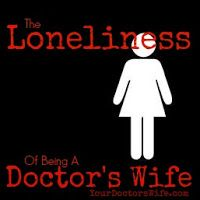 loneliness of being a doctor's wife