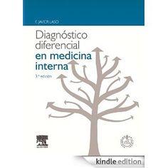Diagnóstico diferencial en medicina interna / [Director], F. Javier Laso Guzmán, [Colaboradores, Miguel Cordero Sánchez ... et al.] 3ª ed. Barcelona : Elsevier, D. L. 2013