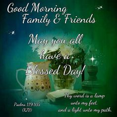 243 Best GOOD MORNING* FAMILY & FRIENDS images in 2019