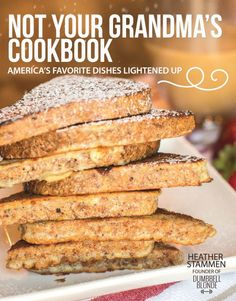 Amazing cookbook by Heather Stammen of Dumbbell Blonde