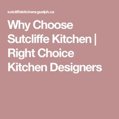 Why Choose Sutcliffe Kitchen | Right Choice Kitchen Designers