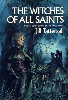 """""""The Witches Of all Saints"""", by Jill Tattersall. Cover illustrated by Charles Geer. Vintage Gothic, Vintage Horror, Gothic Art, Love Book Quotes, I Love Books, Romance Novel Covers, Romance Novels, Maleficarum, Gothic Books"""