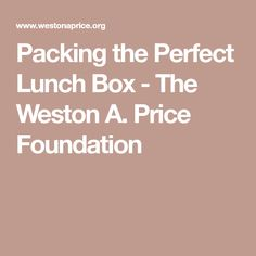 Packing the Perfect Lunch Box - The Weston A. Price Foundation
