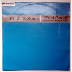 Phats & Small - Feel good 1999