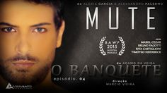 """MUTE - """"O BANQUETE"""" Ep.04"""