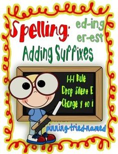 Spelling with Suffixes!  1-1-1-Silent e- Change y to i: charts, lessons, practice, proofreading and more.