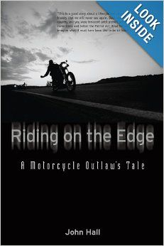 #MC life - Riding on the Edge: A Motorcycle Outlaw's Tale: John Hall: 9780760341339: Amazon.com: Books