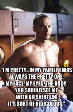 "Grey's Anatomy Memorable Quotes | Grey's Anatomy Quotes: ""You Should See Me With No Shirt On"" and More ..."