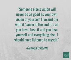 5 Georgia O'Keeffe Quotes That Totally Nail What It Means To Have A Meaningful Life