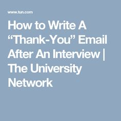 "How to Write A ""Thank-You"" Email After An Interview 