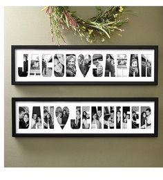 The link goes to a website that can custom make this for you, but I am thinking DIY it. Could use large letter stencils, your favorite font in large size, or free hand drawing it onto card stock or poster board. Cut out the letters, choose your pictures, arrange behind the letters, cut to size, and glue, tape, spray adhesive the photos. DIY a frame. Hang. Done.