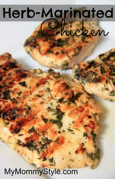 Fast and easy Herb-Marinated Chicken. Light and delicious and SO flavorful. MyMommyStyle.com #chicken #herbs #marinade