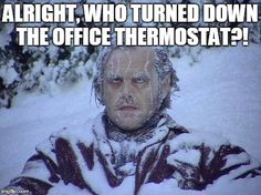 Don't mess with that thermostat!