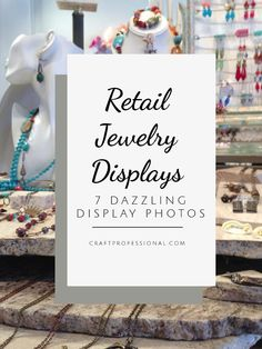 Click through for 7 dazzling retail jewelry display photos!