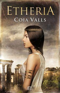 Etheria / Coia Valls. Ediciones B, 2016.