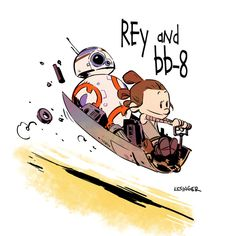 """Rey and BB-8"" - Star Wars / Calvin and Hobbes mashup by Brian Kesinger #starwars #calvinandhobbes"