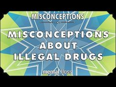 """Misconceptions about Illegal Drugs A weekly show where we debunk common misconceptions. This week, Elliott discusses some misconceptions about illegal drugs! By: Mental Floss.Get Mental Floss merchandise (enter promo code: """"YoutubeFlossers"""" for 15% off!)"""