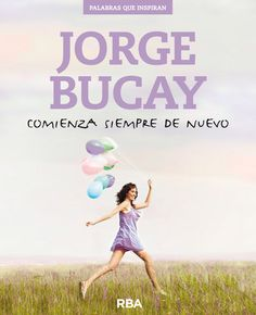 comienza de nuevo Jorge bucay - Buscar con Google