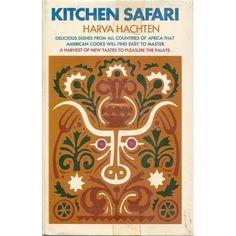 Jacket by John Alcorn. Kitchen Safari: A Gourmet's Tour of Africa by Harva Hachten. Scribner, 1970.