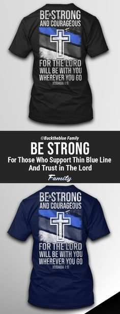 Be Strong And Courageous Police Motivational Thin Blue Line Tshirt Police Motivation Law Enforcement Discounts, Law Enforcement Quotes, Thin Blue Line Flag, Thin Blue Lines, Daredevil Funny, Blue Law, Appreciation Quotes, Be Strong And Courageous, Motivation Quotes