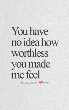 You made me wish death to myself. Making me feel worthless for 4 years. Now you deserve whatever you get for hurting someone who loved you and no one else. You didn't realize what you were doing till it was to late. Now you'll suffer the consequences it's you're fault not mine. Take care that's all.