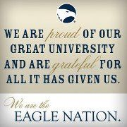 We are proud of our great university and are grateful for all it has given us. We are the Eagle Nation.