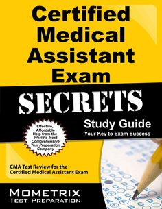 Certified Medical Assistant Exam Secrets: Your Key to Exam Success CMA Test Review for the Certified Medical Assi...