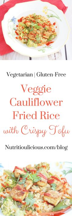 Veggie Cauliflower Fried Rice with Crispy Tofu | This cauliflower fried rice is packed with vegetables and protein, and is much healthier than the classic Chinese take-out version. Vegetarian, Vegan-friendly, Gluten-free. Get the recipe @jlevinsonrd.