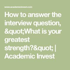 """How to answer the interview question, """"What is your greatest strength? Interview Answers, Interview Skills, Interview Questions, Job Interviews, Business Communication Skills, Interview Techniques, Sales Resume, Job Information, Career Advice"""