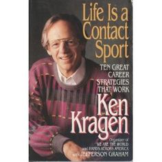 Ken Kragen - Manager Extraordinaire - No one can be you better than you can be you.
