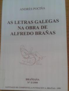 As Letras galegas na obra de Alfredo Brañas / Andrés Pociña