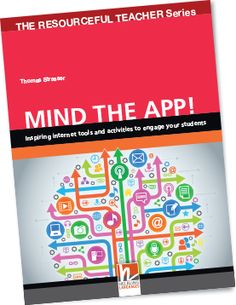 MIND THE APP! by Thomas Strasser Mind the App! is an exciting and innovative resource book which introduces teachers and their students to some of the most useful and interesting web applications for language teaching and learning.  It covers a wide variety of applications and includes activities to stimulate students' interest and to help them understand how the applications work and how best they can be used.