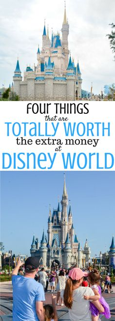 FOUR THINGS YOU SHOULD SPEND THE EXTRA MONEY ON FOR YOUR WALT DISNEY WORLD VACATION