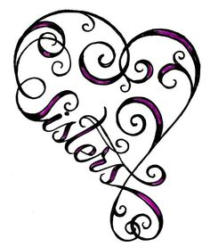 another tat for my Sisters...I'm serious about all of us getting one.