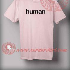 Cheap Custom Made Human Quotes T shirt //Price: $14.50//     #sweatshirt