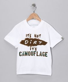 $13.99 White 'It's Not Dirt It's Camouflage' Tee - Infant, Toddler & Boys by Dogwood on #zulily today!