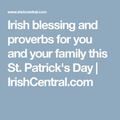 Irish blessing and proverbs for you and your family this St. Patrick's Day | IrishCentral.com