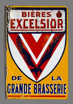 "French double face enamel sign for "" Excelsior beer, from the wide brewery""."