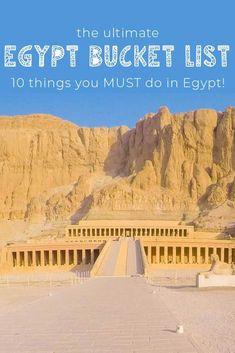 The Ultimate Egypt Bucket List: 10 Things You Must Do When You Visit Egypt - Travel Tips Travel Guides, Travel Tips, Travel Destinations, Travel Goals, Egypt Travel, Africa Travel, Egypt Tourism, Luxor, Cairo