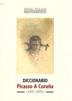 'Diccionario.Picasso – A Coruña'. Un viaje por el tiempo para conocer la infancia del artista. Recomiendación de la #LibreriaMPM