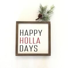 Happy Holla Days wall art #aff #christmas #decorations #funnyquotes #Funny #quote