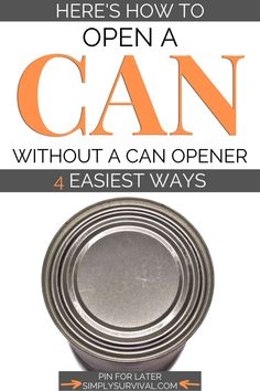 Do you know how to open a can without a can opener? I can think of a couple of disaster situations where you may lack a decent tool to open your cans. There are probably dozens of ways to open a can without a can opener. But we're only going to cover four that really work every single time! Read article for more info! #simplysurvival #shtf #can #howtoopenacan #cans #survivalskills #camping #outdoorsurvival #prepping #prepper