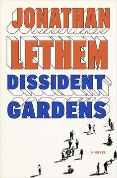 Dissident Gardens by Jonathan Lethem (Page 132 Oprah October 2013)